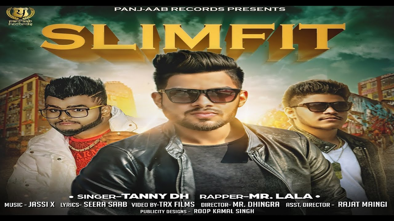SLIMFIT LATEST PUNJABI SONG 2016 | TANNY DH | MR. LALA