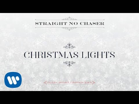 Straight No Chaser - Christmas Lights [Official Audio]