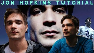 How To Make Organic And Textured Ambient Music Like Jon Hopkins [+Samples]