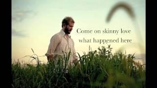 Skinny Love - Bon Iver (lyrics)