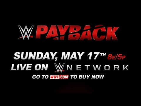 WWE PAYBACK 2015: MAY 17 LIVE ON WWE NETWORK