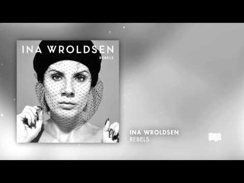 Ina Wroldsen - Rebels