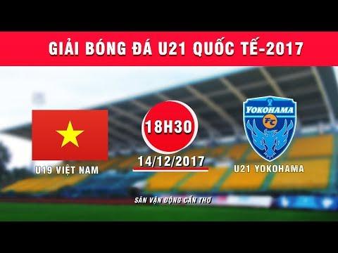 FULL | U19 Vi?t Nam vs U21 Yokohama | Gi?i bóng đá U21 Qu?c t? Báo Thanh nien 2017_Sport videók