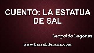 Cuento: La estatua de sal - Leopoldo Lugones