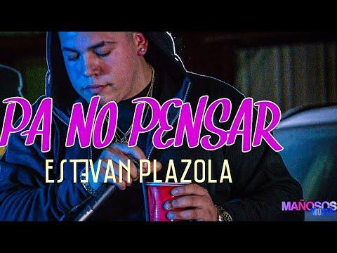 Estevan Plazola - Pa No Pensar [ Live 2020 ]