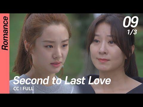 [CC/FULL] Second to Last Love EP09 (1/3)   끝에서두번째사랑