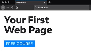 Day 1: Your First Webpage (30 Days To Learn HTML&CSS)