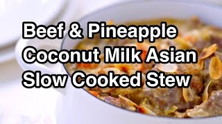 Beef&Pineapple In Coconut Milk Recipe How To Cook Great Food Asian Fusion