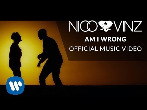 Nico & Vinz – Am I Wrong [Official Music Video]