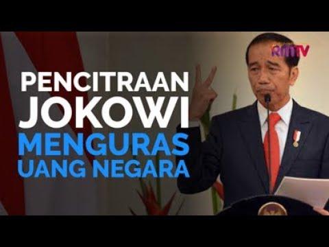Pencitraan Jokowi Menguras Uang Negara