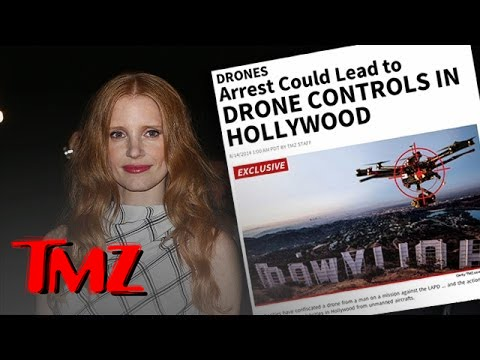 celebrities - Celebrities worry about Drones video taping them in private moments in their homes, including Jessica Chastain! If they can deliver pizza though … awesome!