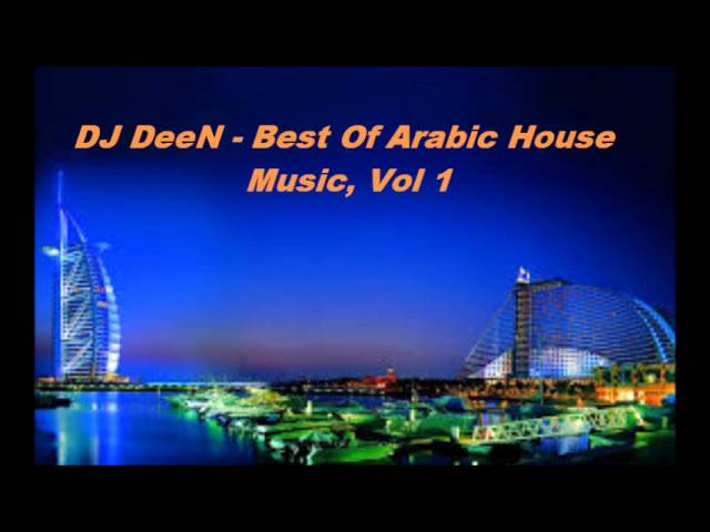Best of arabic house music vol 1 dj deen pr for Top ten house music songs