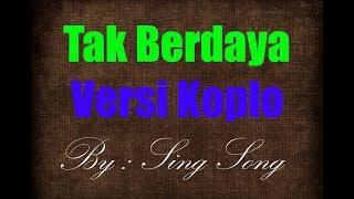Video Tak Berdaya Karaoke No Vocal MP3, 3GP, MP4, WEBM, AVI, FLV Desember 2018
