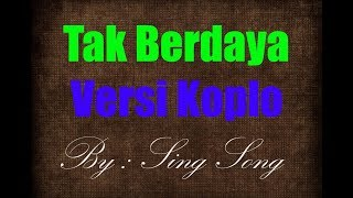 Video Tak Berdaya Karaoke No Vocal MP3, 3GP, MP4, WEBM, AVI, FLV September 2018