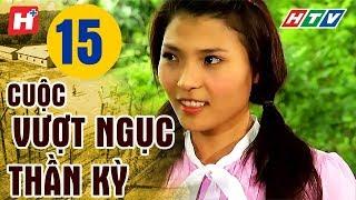 Video Cuộc Vượt Ngục Thần Kỳ - Tập 15 | HTV Films Lịch Sử Việt Nam Hay Nhất 2019 MP3, 3GP, MP4, WEBM, AVI, FLV Mei 2019