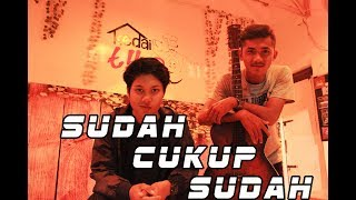 NIRWANA BAND - SUDAH CUKUP SUDAH ( COVER by EVANT feat FAJAR