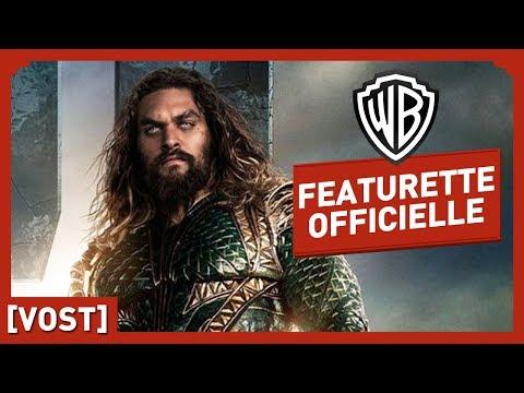 Justice League - Aquaman - Featurette Officielle (VOST)
