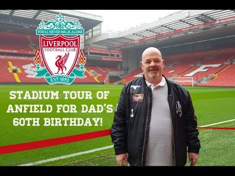 STADIUM TOUR OF ANFIELD HOME OF LIVERPOOL FC FOR DAD'S 60TH BIRTHDAY!