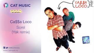 Ca$$a Loco - Sorel (Yak remix)