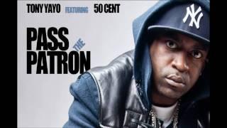 Tony Yayo - Pass The Patron feat 50 Cent - New Single - May 2010