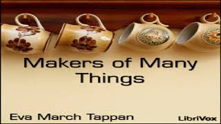 Makers of Many Things | Eva March Tappan | Reference | Audiobook | English | 2/2