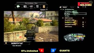 [Ep#11] ORIGINAL SOLDIERZ - GIANTS! vs GT's Unlimited - Map 4