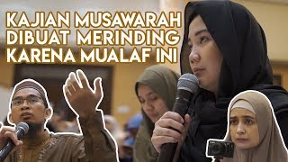 Video KAJIAN MUSYAWARAH DIBUAT MERINDING MUALAF INI 😭 MP3, 3GP, MP4, WEBM, AVI, FLV Juli 2019