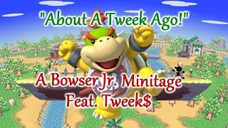 """About A Tweek Ago!"" A Smash 4 Bowser Jr. Minitage! Feat. Tweek!"