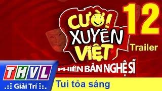 THVL | Cười xuyên Việt - Phiên bản nghệ sĩ 2016: Tập 12 - Tôi tỏa sáng | Trailer, tôi tỏa sáng, toi toa sang, tv show toi toa sang, tv show tôi tỏa sáng