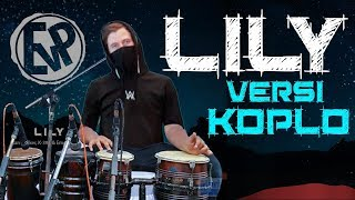 Video Lily (Versi Koplo) - Alan Walker, K-391 & Emelie Hollow [EvP Music] MP3, 3GP, MP4, WEBM, AVI, FLV September 2019