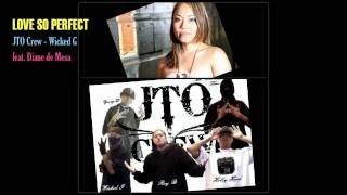 Love so Perfect (Original) Collaboration with JTO Crew - RAP with Diane's chorus