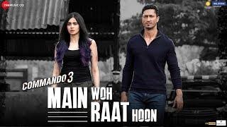 Video Main Woh Raat Hoon - Commando 3 | Vidyut Jammwal, Adah Sharma, Angira Dhar| Ankit Tiwari | Mannan S download in MP3, 3GP, MP4, WEBM, AVI, FLV January 2017