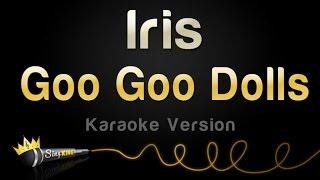 Video Goo Goo Dolls - Iris (Karaoke Version) MP3, 3GP, MP4, WEBM, AVI, FLV Juli 2018