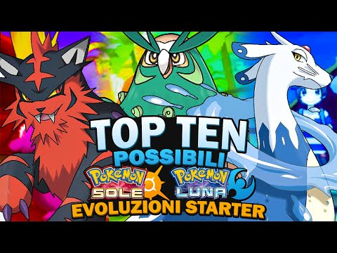 TOP 10 POSSIBILI EVOLUZIONI DEGLI STARTER IN POKEMON SOLE E LUNA ! видео