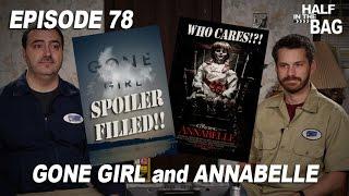 Video Half in the Bag: Gone Girl and Annabelle MP3, 3GP, MP4, WEBM, AVI, FLV Agustus 2018