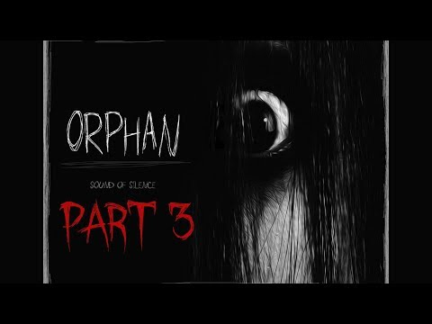 Orphan Sound Of Silence - Part 3: JUMP SCARES IN THE WOODS!