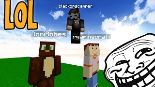 WE GOT TROLLED BY THE BIGGEST MINECRAFT NOOB (Minecraft Trolling) ▻(FOR THE BEST FANS) CLICK HERE FOR EPIC DONIBOBES T-SHIRTS ...