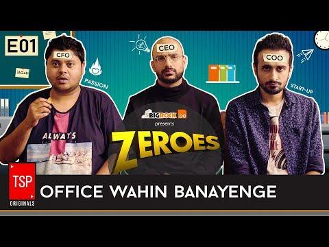 TSP's Zeroes (Web Series)  S01E01 - 'Office Wahin Banayenge'