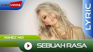 Agnez Mo - Sebuah Rasa | Official Lyric Video