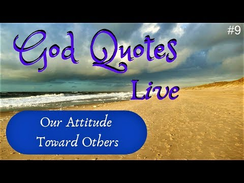 Our Attitude Toward Others  God Quotes