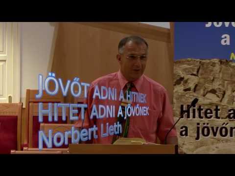 """Norbert Lieth: """"Jövőt adni a hitnek, hitet adni a jövőnek"""" 1. rész"""