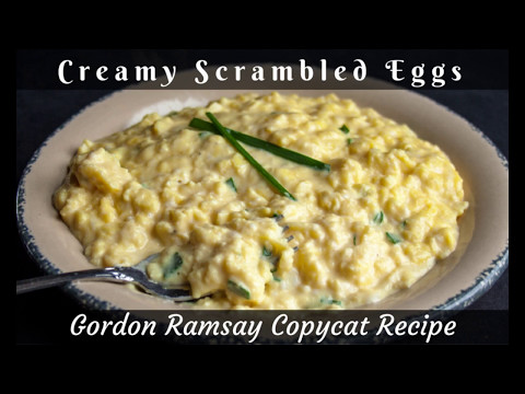 Creamy Scrambled Eggs Gordon Ramsay Copycat