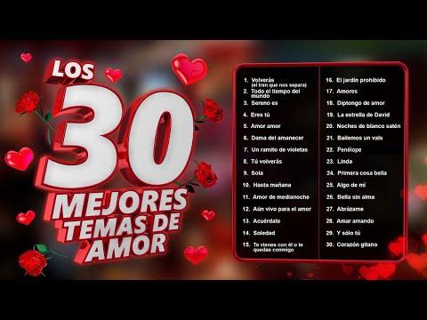 Los 30 mejores temas de amor - canciones de amor para recordar siempre