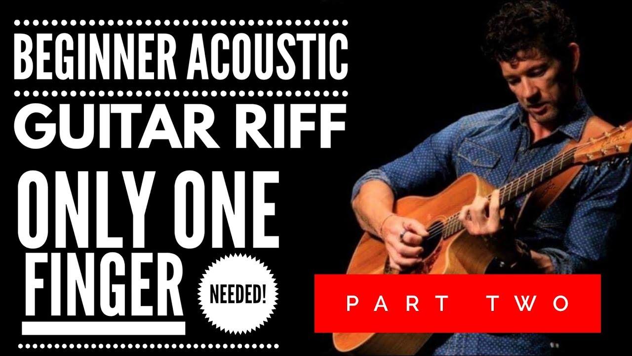 Beginner Acoustic GUITAR RIFF – Only ONE FINGER Needed – Part 2