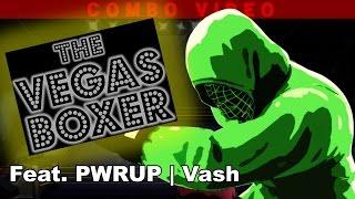 PWRUP Vash : The Vegas Boxer (lil mac combo vid/highlight reel)