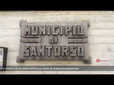 TG VICENZA | 16/03/2020 | POSITIVO AL COVID-19, SINDACO IN QUARANTENA