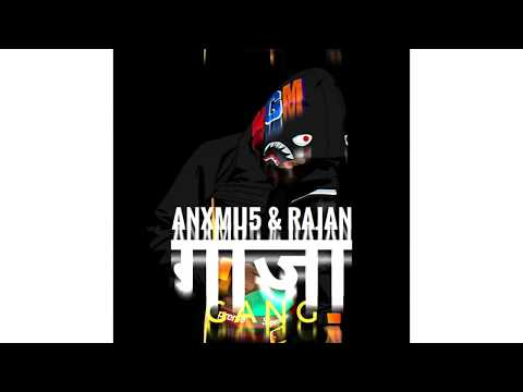 (ANXMU5 X RAJAN - गाजा GANG (Nepali EDM Trap Song) - Duration: 4 minutes, 18 seconds.)