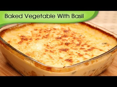 Baked Vegetable With Basil – Italian Main Course Recipe By Ruchi Bharani