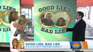 Today Show: Good Lies Bad Lies