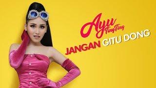 Video Ayu Ting Ting - Jangan Gitu Dong (Official Music Video) MP3, 3GP, MP4, WEBM, AVI, FLV Desember 2018